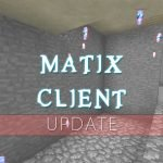 Matix Client for Minecraft 1.10.X